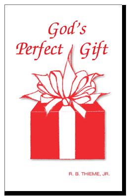 R. B. Thieme, Jr., Bible Ministries — God's Perfect Gift