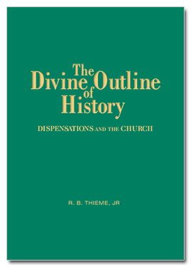 The Divine Outline of History - Dispensations and the Church
